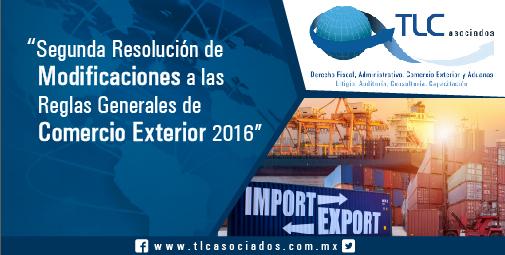 Segunda Resolución de Modificaciones a las Reglas Generales de Comercio Exterior 2016