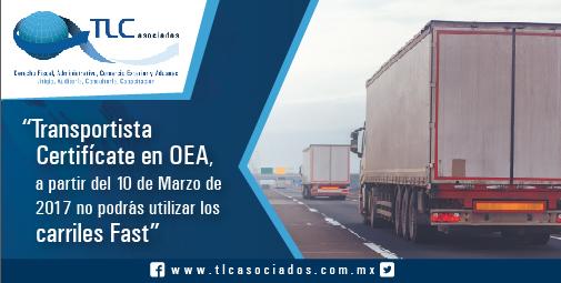 Transportista Certifícate en OEA,a partir del 10 de Marzo de 2017 no podrás utilizar los carriles Fast