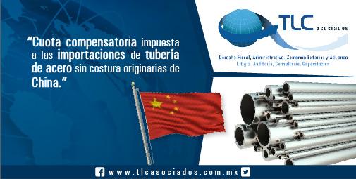 """""""Cuota compensatoria impuesta a las importaciones de tubería de acero sin costura originarias de China""""."""