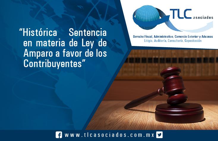 Histórica Sentencia en materia de Ley de Amparo a favor de los Contribuyentes