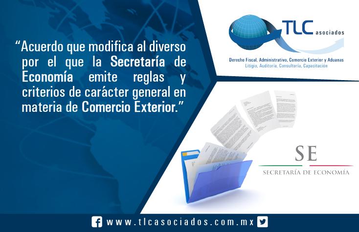 Acuerdo que modifica al diverso por el que la Secretaría de Economía emite reglas y criterios de carácter general en materia de Comercio Exterior