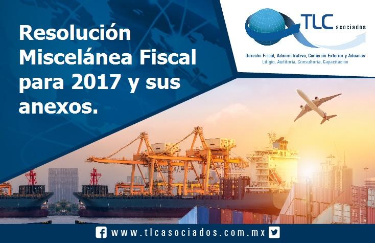 019 – Resolución Miscelánea Fiscal para 2017  y sus Anexos