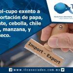 021 – Arancel-cupo exento a la importación de papa, tomate (jitomate), cebolla, chile fresco, manzana, y chile seco
