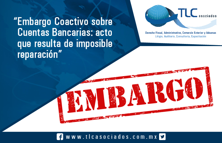 015 – Embargo Coactivo sobre Cuentas Bancarias: acto que resulta de imposible reparación