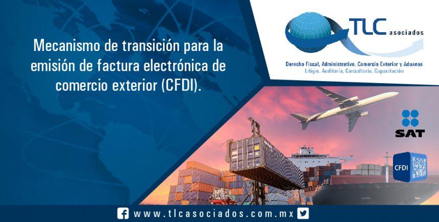 047 – Mecanismo de transición para la emisión de factura electrónica de comercio  exterior (CFDI)