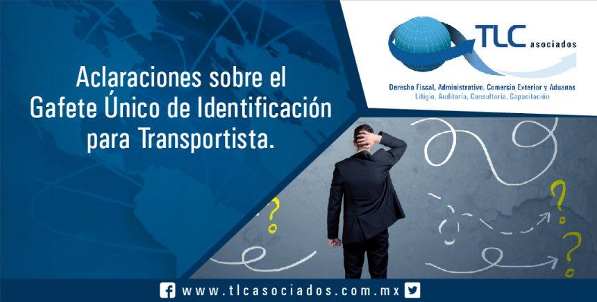 063 – Aclaraciones sobre el Gafete Único de Identificación para Transportista