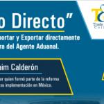 """(13-05-2017) """"Despacho directo"""". Opción alternativa de importar y exportar directamente por la empresa sin la figura del agente aduanal."""