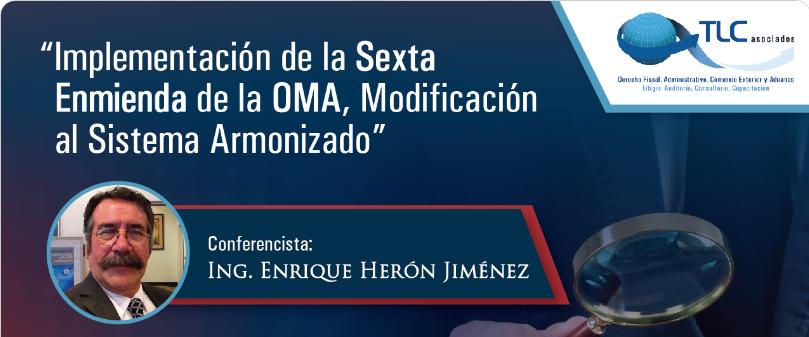 (28-02-2017) Implementación de la sexta enmienda de la OMA, modificación al Sistema Armonizado.