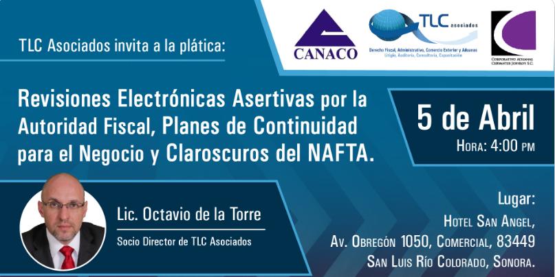 (05-04-2017) Revisiones electrónicas asertivas por la autoridad fiscal, planes de continuidad para el negocio y claroscuros del NAFTA.