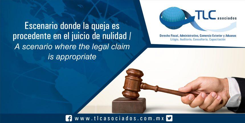 069 – Escenario donde la queja es procedente en el juicio de nulidad / A scenario where the legal claim is appropriate
