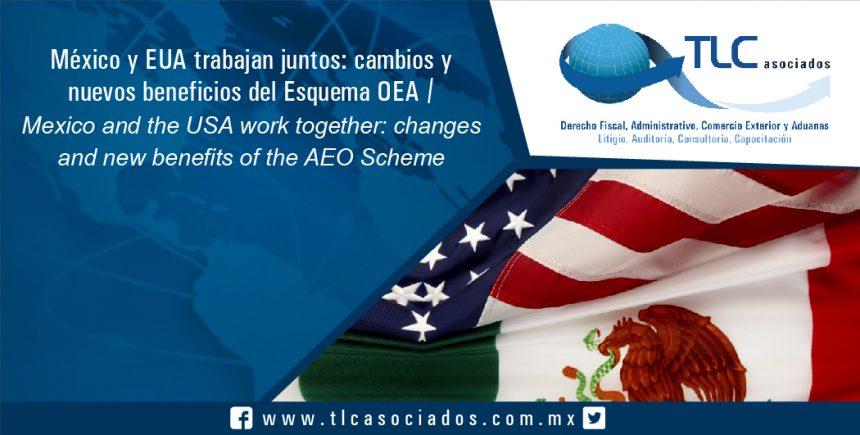 072 – México y EUA trabajan juntos: cambios y nuevos beneficios del Esquema OEA / Mexico and the USA work together: changes and new benefits of the AEO Scheme