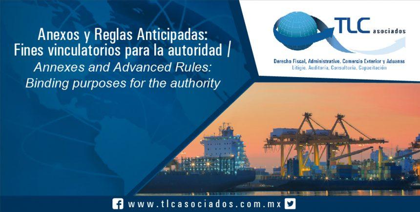 076 – Anexos y Reglas Anticipadas: Fines vinculatorios para la autoridad / Annexes and Advanced Rules: Binding purposes for the authority