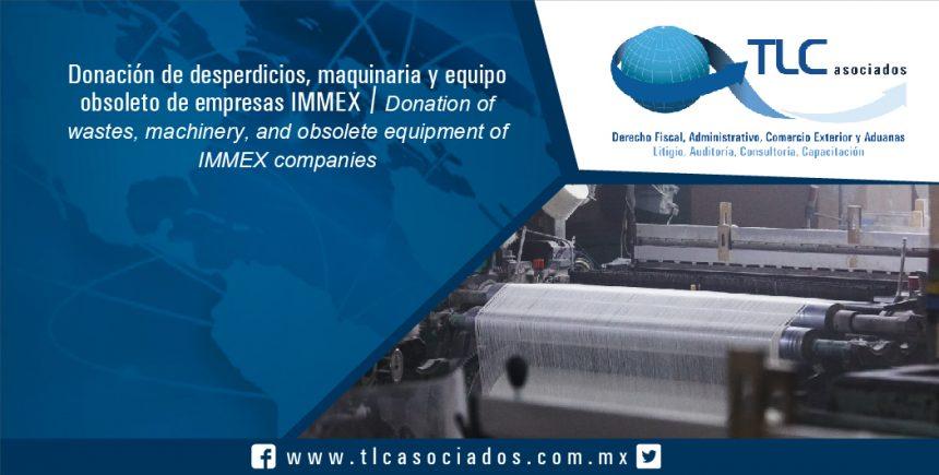 078 – Donación de desperdicios, maquinaria y equipo obsoleto de empresas IMMEX / Donation of wastes, machinery, and obsolete equipment of IMMEX companie