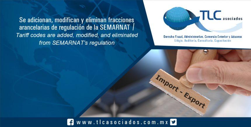 079 – Se adicionan, modifican y eliminan fracciones arancelarias de regulación de la SEMARNAT / Tariff codes are added, modified, and eliminated from SEMARNAT's regulation