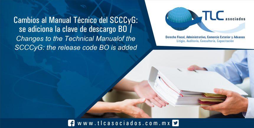 082 – Cambios al Manual Técnico del SCCCyG: se adiciona la clave de descargo BO / Changes to the Technical Manual of the SCCCyG: the release code BO is added