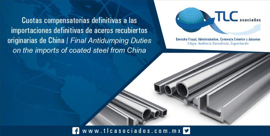 083 – Cuotas compensatorias definitivas a las importaciones definitivas de aceros recubiertos originarias de China / Final Antidumping Duties on the imports of coated steel from China