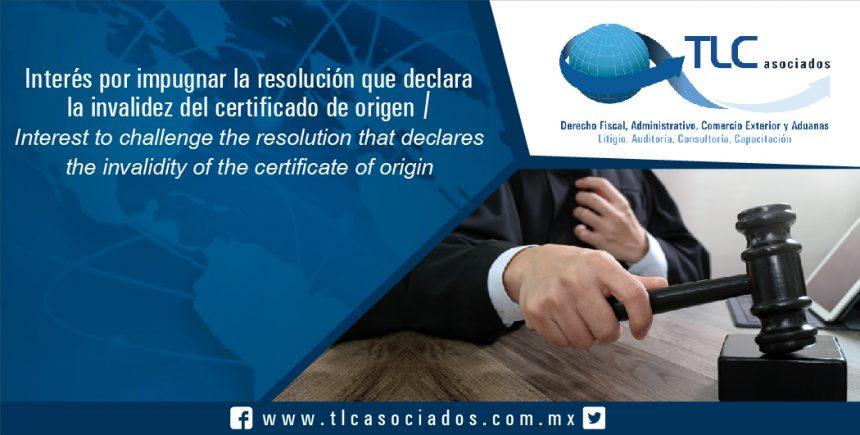 085 – Interés por impugnar la resolución que declara la invalidez del certificado de origen / Interest to challenge the resolution that declares the invalidity of the certificate of origin