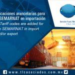 086 – Se adicionan clasificaciones arancelarias para cumplimiento ante  SEMARNAT en importación y/o exportación / Tariff codes are added for compliance with SEMARNAT in import and/or export
