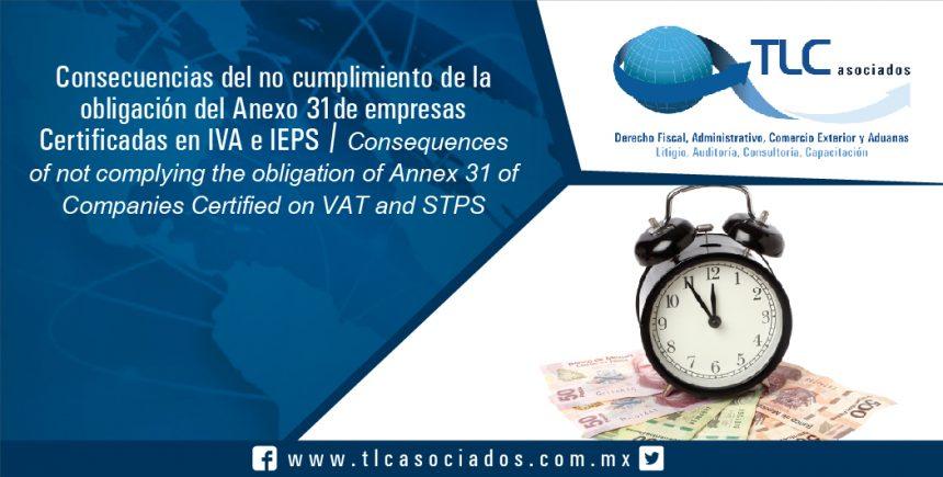 088 – Consecuencias del no cumplimiento de la obligación del Anexo 31 de empresas Certificadas en IVA e IEPS / Consequences of not complying the obligation of Annex 31 of Companies Certified on VAT and STPS