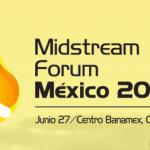 (27-06-2017) Midstream Forum –  La Reforma Energética en México ha transferido a la iniciativa privada el reto de desarrollar nueva infraestructura de logística, almacenamiento y distribución de combustibles (Midstream).