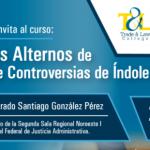 (27-06-2017) Mecanismos Alternos de Resolución de Controversias de Índole Internacional
