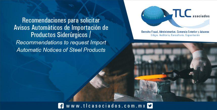 091 – Recomendaciones para solicitar Avisos Automáticos de Importación de Productos Siderúrgicos / Recommendations to request Import Automatic Notices of Steel Products