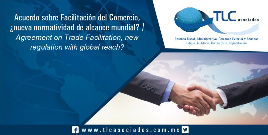 093 – Acuerdo sobre Facilitación del Comercio, ¿nueva normatividad de alcance mundial? / Agreement on Trade Facilitation, new regulation with global reach?