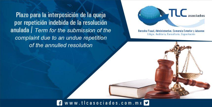 097 – Plazo para la interposición de la queja por repetición indebida de la resolución anulada / Term for the submission of the complaint due to an undue repetition of the annulled resolution