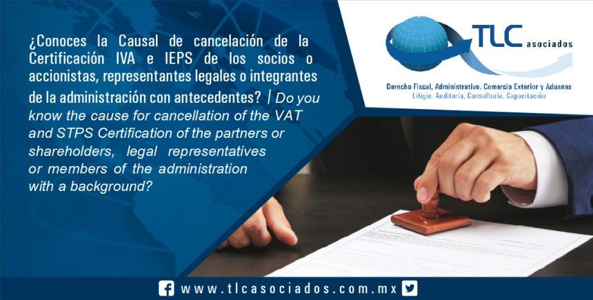 103 – ¿Conoces la Causal de cancelación de la Certificación IVA e IEPS de los socios o accionistas, representantes legales o integrantes de la administración con antecedentes? / Do you know the cause for cancellation of the VAT and STPS Certification of the partners or shareholders, legal representatives or members of the administration with a background?