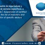 110 – Suspensión al padrón de importadores y exportadores y/o de sectores específicos, a empresas certificadas /  Suspension of certified companies from the list of importers and exporters and/or of specific sectors.