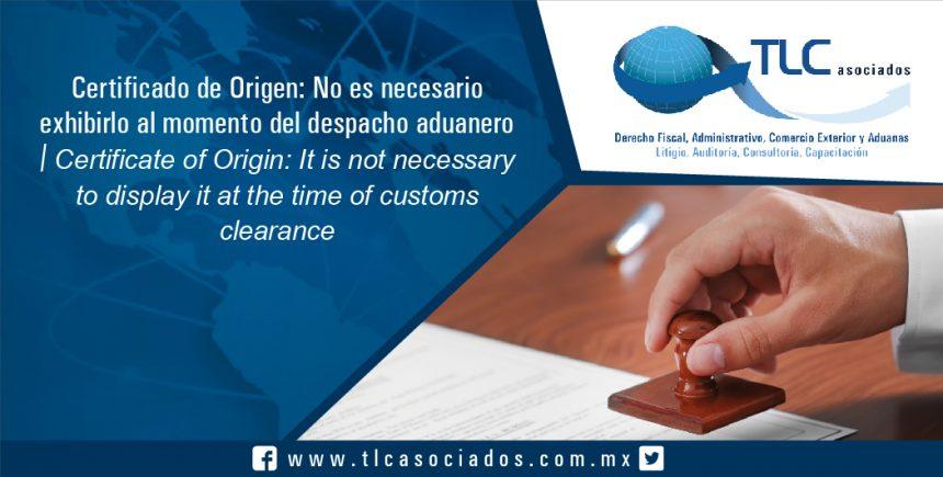 112 – Certificado de Origen: No es necesario exhibirlo al momento del despacho aduanero / ertificate of Origin: It is not necessary to display it at the time of customs  clearance