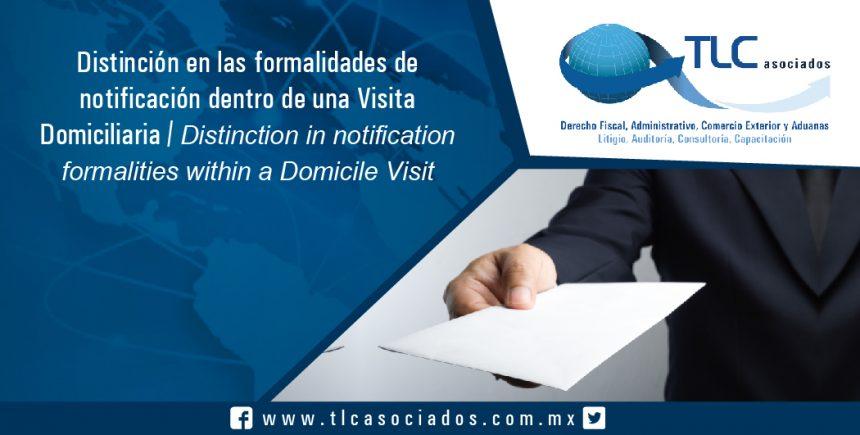 118 – Distinción en las formalidades de notificación dentro de una Visita Domiciliaria / Distinction in notification formalities within a Domicile Visit
