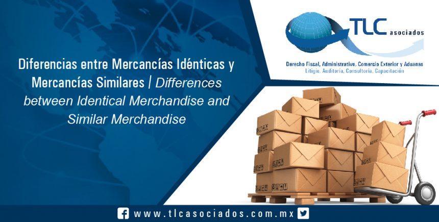 122 – Diferencias entre Mercancías Idénticas y Mercancías Similares / Differences between Identical Merchandise and Similar Merchandise