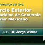 (21-07-2017) Comercio exterior  régimen jurídico de comercio exterior Mexicano