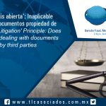 129 – Principio de 'litis abierta': Inaplicable tratándose de documentos propiedad de terceros / 'Open Litigation' Principle: Does not apply when dealing with documents owned by third parties