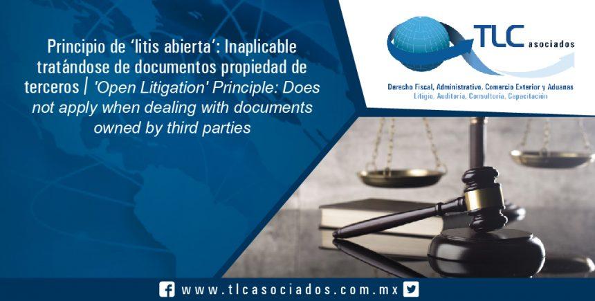 129 – Principio de 'litis abierta': Inaplicable tratándose de documentos propiedad de terceros / 'Open Litigation' Principle: Does not apply when dealing with documents owned by third parties
