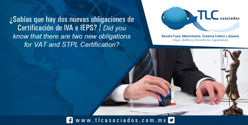 131 – ¿Sabías que hay dos nuevas obligaciones de Certificación de IVA e IEPS? / ¿Did you know that there are two new obligations for VAT and STPL Certification?