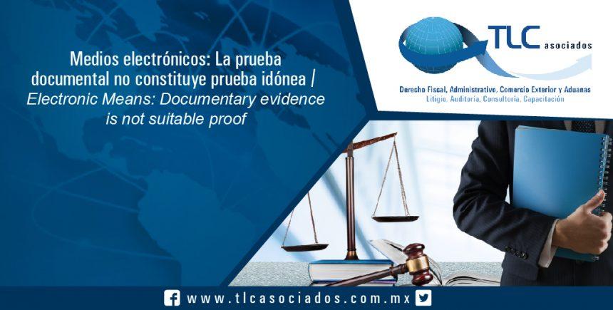 135 – Medios electrónicos: La prueba documental no constituye prueba idónea / Electronic Means: Documentary evidence is not suitable proof