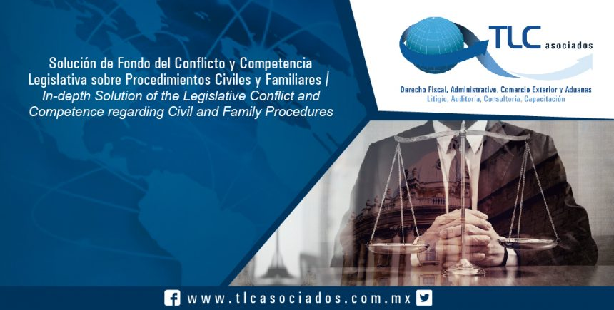 136 – Solución de Fondo del Conflicto y Competencia Legislativa sobre Procedimientos Civiles y Familiares /  In-depth Solution of the Legislative Conflict and Competence regarding Civil and Family Procedures