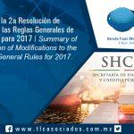 T042 – Resumen de la Segunda Resolución de modificaciones a las Reglas Generales de Comercio Exterior para 2017.