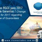 140 – Cambios en las RGCE para 2017 en el esquema de Garantías/Change in the RGCE for 2017 regarding the scheme of Guarantees