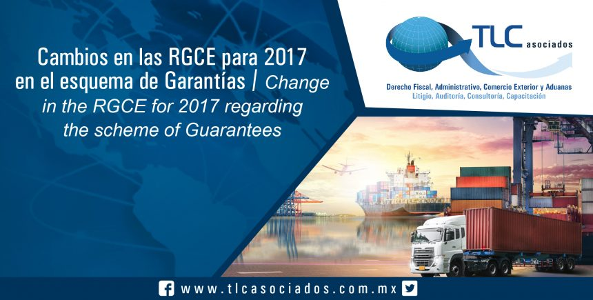 140 – Cambios en las RGCE para 2017 en el esquema de Garantías/Change in the RGCE for 2017 regarding the scheme of Guarantees