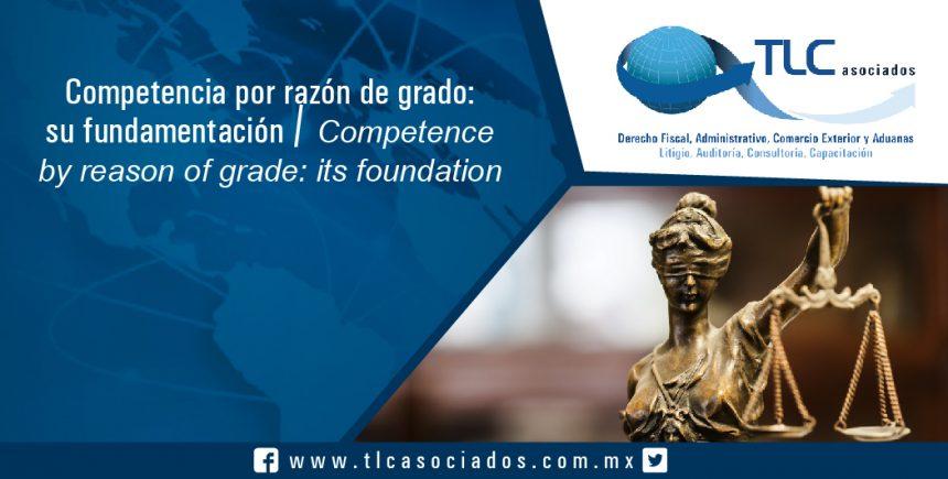 143 – Competencia por razón de grado: su fundamentación / Competence by reason of grade: its foundation