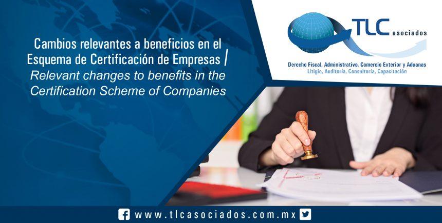 148 – Cambios relevantes a beneficios en el Esquema de Certificación de Empresas / Relevant changes to benefits in the Company Certification Scheme