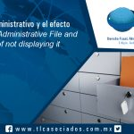 153 – Expediente Administrativo y el efecto de no exhibirlo / Administrative record and the effect of not exhibiting it