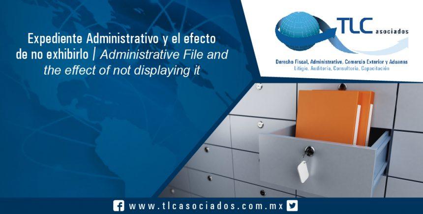 153 – Expediente Administrativo y el efecto de no exhibirlo / Administrative record and the effect of not exhibiting it