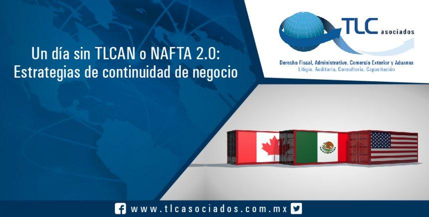 UN DIA SIN TLCAN / NAFTA -2.0 / Estrategias de continuidad de negocio.