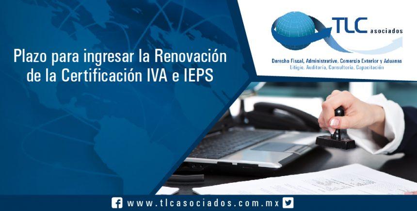 154 – Plazo para ingresar la Renovación de la Certificación IVA e IEPS