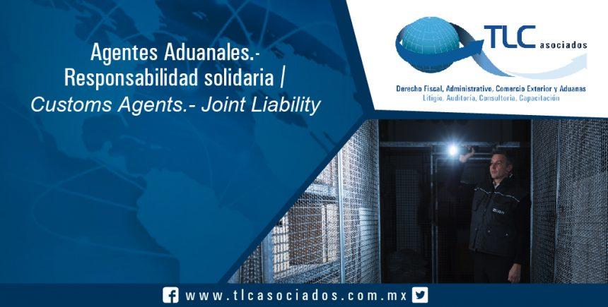 155 – Agentes Aduanales.- Responsabilidad solidaria / Customs Brokers.- Joint Responsability