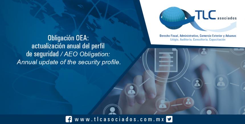 158 – Obligación OEA: actualización anual del perfil de seguridad / AEO Obligation: Annual update of the security profile